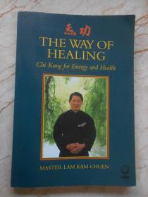 THE WAY OF HEALING Chi for Energy and Health