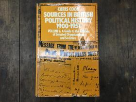 Sources In British Political History 1900-1951 Vol. 1: A Guide To The Archives Of Selected Organis