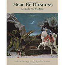 Here Be Dragons: A Fantastic Bestiary 2003年 精装