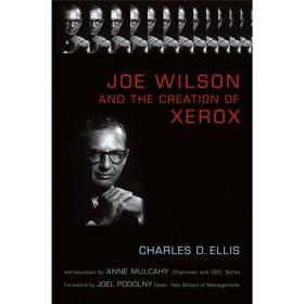 Joe Wilson and the Creation of Xerox[Joe Wilson:构建 Xerox 的人]