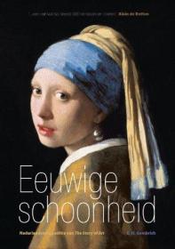 永恒之美:艺术的故事荷兰语版 Eeuwige schoonheid: Nederlandstalige editie van The story of art