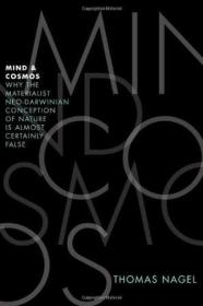 Mind and Cosmos:Why the Materialist Neo-Darwinian Conception of Nature Is Almost Certainly False