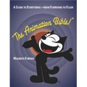 The Animation Bible: A Guide To Everythi