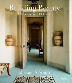 Michael S Smith: Building Beauty The Alchemy of Design