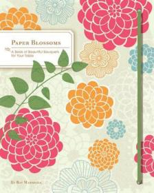 Paper Blossoms: A Book of Beautiful Bouq