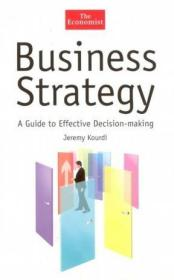 Business Strategy:A Guide to Effective Decision-Making (The Economist Series)