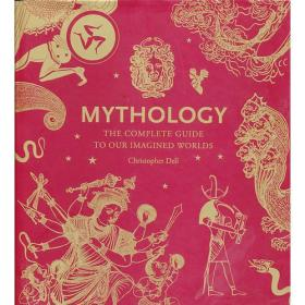 Mythology: The Complete Guide To Our Ima