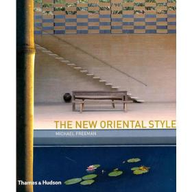 The New Oriental Style: Tradition, Transition, Modern  (Hardcover) by Michael Freeman