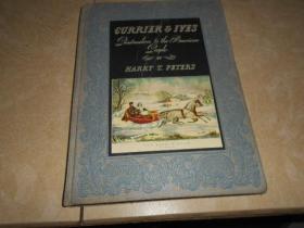 CURRIER & IVES PRINTMAKERS TO THE AMERICAN EEOPLE(1942年精装大16开,192幅木刻插图,收藏类图书)
