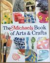 The Michaels Book of Arts and Crafts