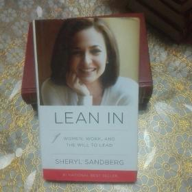 LEAN IN : SHERYL SANDBERG . WOMEN , WORK , AND THE WILL TO LEAD (精装 毛边本)