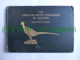 【现货 包邮】《The China or Denny Pheasant in Oregon》 1908年初版  14幅黑白图+1幅彩图