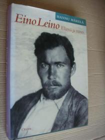 EINO LEINO :ELAMA JA RUNO  芬兰语原版  精装大16开  插图较多;较重
