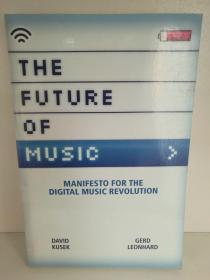 The Future of Music :  Manifesto for the Digital Music Revolution 英文原版书