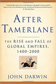 After Tamerlane: The Rise and Fall of Global Empires, 1400-2000 全球帝國史 1596916028 9781596916029