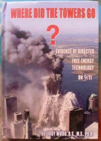 英文原版书 Where Did the Towers Go? Evidence of Directed Free-energy Technology on 9/11(美国911恐怖袭击现场纪实,铜版纸,多彩色图片,灾难应急建筑设计新闻参考类)