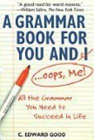A Grammar Book For You And I...oops  Me