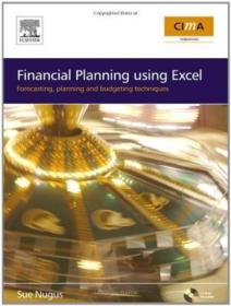 Financial Planning Using Excel: Forecasting  Planning And Budgeting Techniques (cima Exam Support Bo