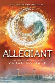 Allegiant (Divergent Trilogy #3) (International Edition)[分歧者系列3:忠诚者]