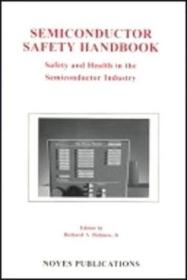 Semiconductor Safety Handbook: Safety And Health In The Semiconductor Industry (semiconductor Safety