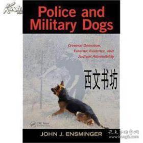 【包邮】2011年出版Police and Military Dogs: Criminal Detection, Forensic Evidence, and Judicial Admissibility