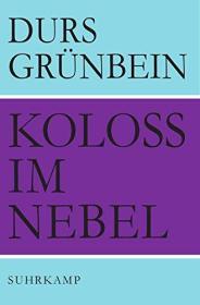 德文原版 Koloß im Nebel: Gedichte 雾中的巨人 诗集 德语 Durs Grünbein 杜尔斯·格仁拜因