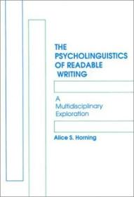The Psycholinguistics Of Readable Writing: A Multidisciplinary Exploration (communication And Inform