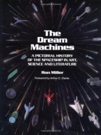 The Dream Machines: An Illustrated History Of The Spaceship In Art  Science And Literature
