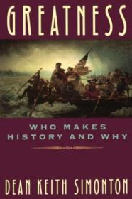 Greatness: Who Makes History And Why