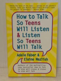 诉说与倾听:与青少年交流指南 How to Talk So Teens Will Listen and Listen So Teens Will Talk (教育)英文原版书
