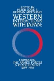 Western Interactions With Japan: Expansions  The Armed Forces And Readjustment 1859-1956 (japan Libr