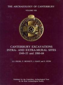 Canterbury Excavations Intra- And Extra-mural Sites 1949-55 And 1980-84 (archaeology Of Canterbury M