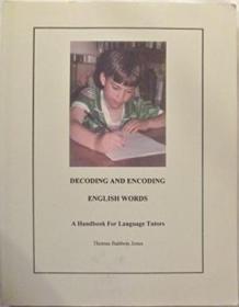 Decoding And Encoding English Words: A Handbook For Language Tutors