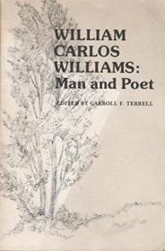 William Carlos Williams: Man And Poet (modern Poet Series)
