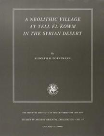 A Neolithic Village At Tell El Kowm In The Syrian Desert (studies In Ancient Oriental Civilizations)