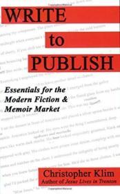 Write To Publish: Essentials For The Modern Fiction & Memoir Market