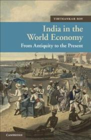 India In The World Economy: From Antiquity To The Present (new Approaches To Asian History)