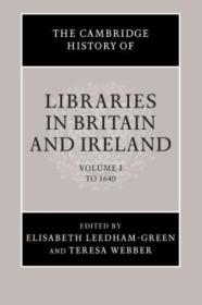 The Cambridge History Of Libraries In Britain And Ireland (volume 1)
