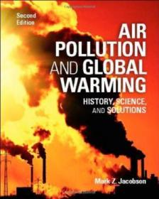 Air Pollution And Global Warming: History  Science  And Solutions