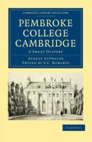 Pembroke College Cambridge: A Short History (cambridge Library Collection - Cambridge)