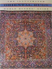 Oriental Rugs: The Illustrated World Buyers Guide东方地毯