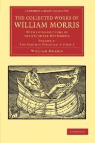 The Collected Works Of William Morris: With Introductions By His Daughter May Morris (cambridge Libr