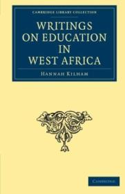 Writings On Education In West Africa (cambridge Library Collection - African Studies)