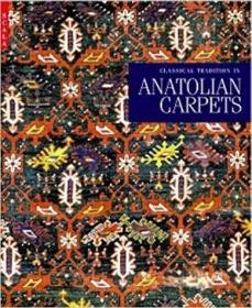 Classical Tradition in Anatolian Carpets经典的安拉托利亚地毯