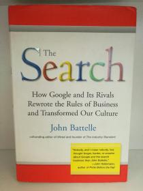 John Battelle:The Sesrch How Google and Its Rivals Rewrote the Rules of Business and Transformed Our Culture (企业研究/谷歌) (英文原版书