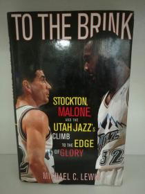 迈克尔·刘易斯 Michael Lewis :To the Brink Stockton, Malone, and the Utah Jazzs Climb to  the Edge of Glory 英文原版书
