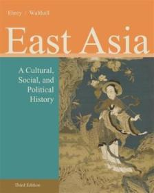 East Asia: A Cultural  Social  And Political History