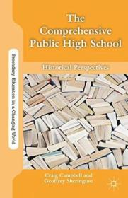 The Comprehensive Public High School: Historical Perspectives (secondary Education In A Changing Wor