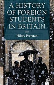 A History Of Foreign Students In Britain