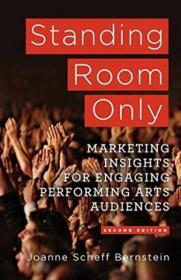 Standing Room Only: Marketing Insights For Engaging Performing Arts Audiences